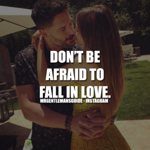 Don't Be Afraid To Fall In Love