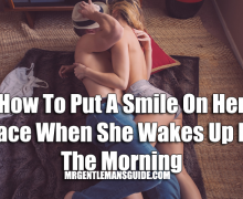 How To Put A Smile On Her Face When She Wakes Up In The Morning