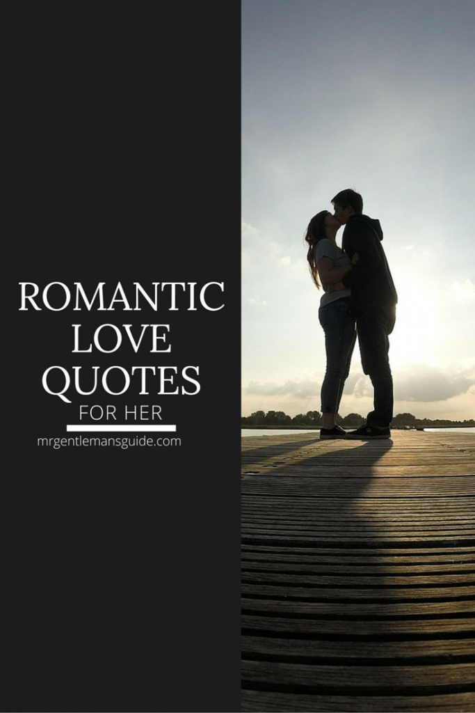 Love Romantic Quotes Enchanting Romantic Love Quotes For Her  Mrgentleman's Guide