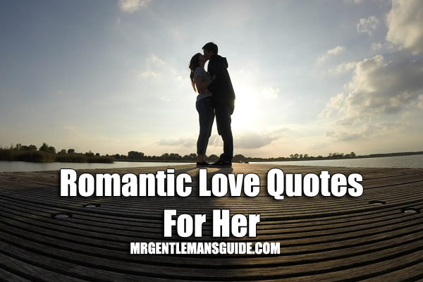 Romantic Love Quotes Her Magnificent Romantic Love Quotes For Her  Mrgentleman's Guide