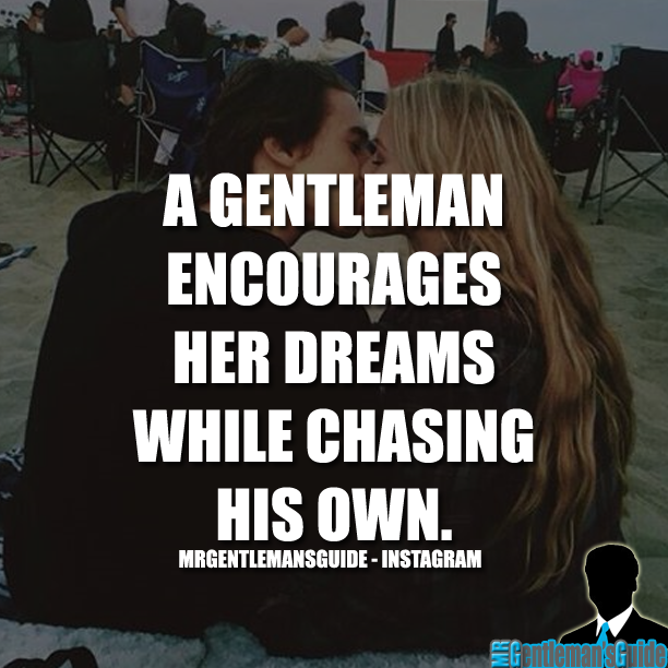 A Gentleman Encourages Her Dreams While Chasing His Own