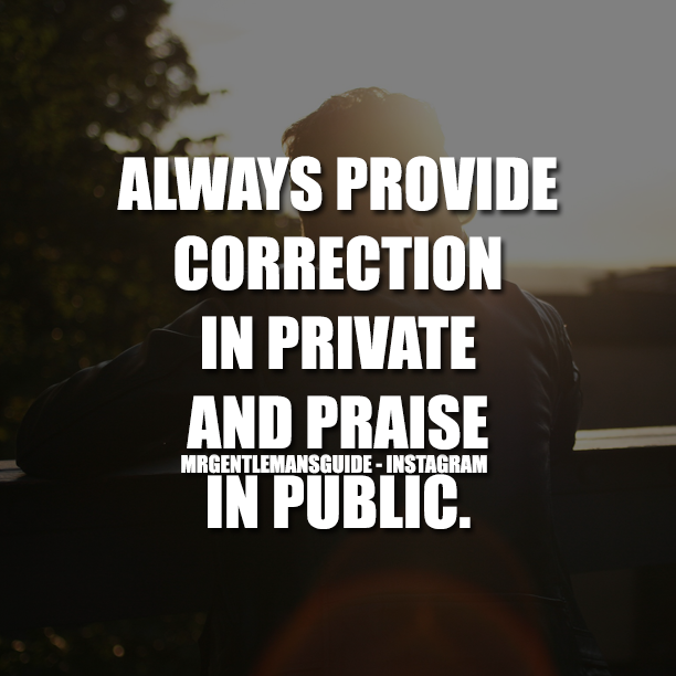 Always Provide Correction In Private And Praise In Public