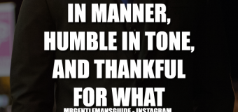 Be Gracious In Manner, Humble In Tone, And Thankful For What Is Given.