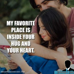 My favorite place is inside your hug and your heart.