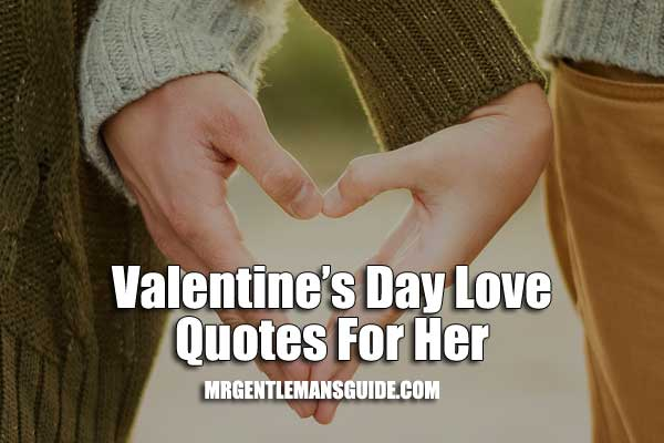 Valentines Day Love Quotes For Her Fair Valentine's Day Love Quotes For Her  Mrgentleman's Guide