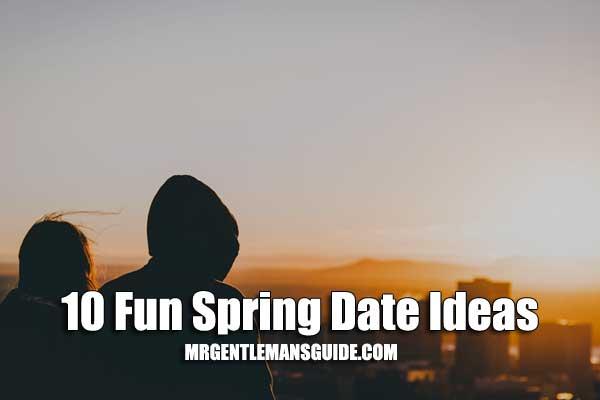 10 Fun Spring Date Ideas
