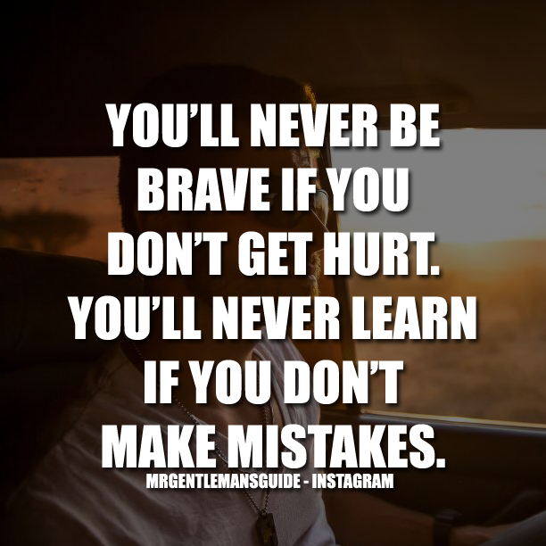 Brave Quotes | Brave Quotes You Ll Never Be Brave If You Don T Get Hurt You Ll