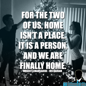 For the two of us, home isn't a place. It is a person and we are finally home.