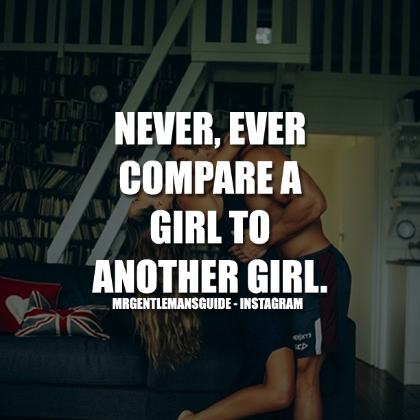 Never, Ever Compare A Girl To Another Girl