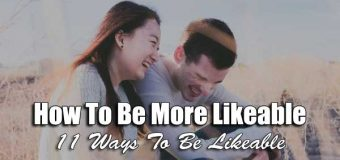 How To Be More Likeable (11 Ways To Be Likeable)