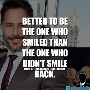 Confidence quotes - Better to be the one who smiled than the one who didn't smile back.