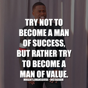 Try not to become a man of success. But rather try to become a man of value