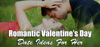 Romantic Valentine's Day Date Ideas For Her