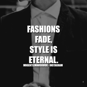 Fashions fade. Style is eternal.