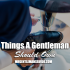 Things A Gentleman Should Own
