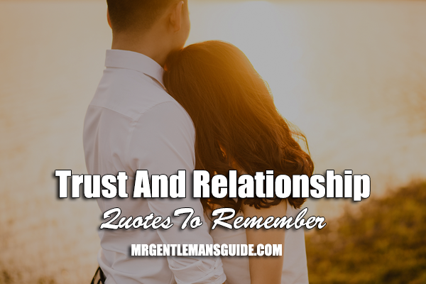 Trust And Relationship Quotes To Remember Mr Gentleman S Guide