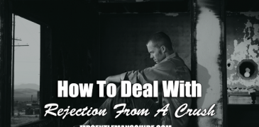 How To Deal With Rejection From A Crush